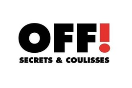 OFF ! Secrets et coulisses