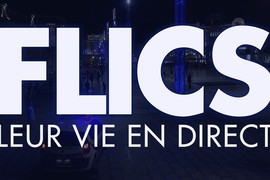 Flics, leur vie en direct